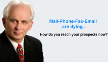Mail, Phone, Fax, Email are dying. How do you reach your prospects now?