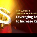 How B2B Lead Generation Companies are Leveraging Tools to Increase Revenues 5