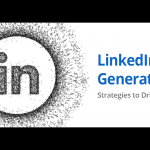 LinkedIn Lead Generation: Strategies to Drive Sales Leads 2