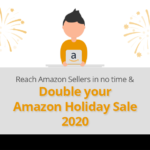 Reach Amazon Sellers in no time & Double your Amazon Holiday Sale 2020 4