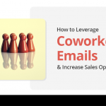 How to Leverage Coworker Emails & Increase Sales Opportunities 3