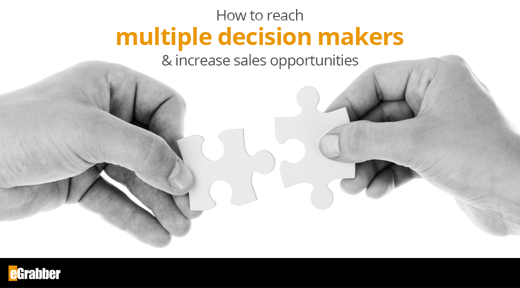 How to reach multiple decision makers & increase sales opportunities 1