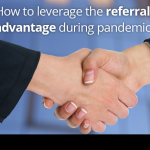 How to Leverage the Referral Advantage During Pandemic 4