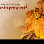 Why this Thanksgiving week is a best time to prospect? 1