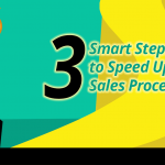 3 Smart Steps to Speed Up Your Sales process 4