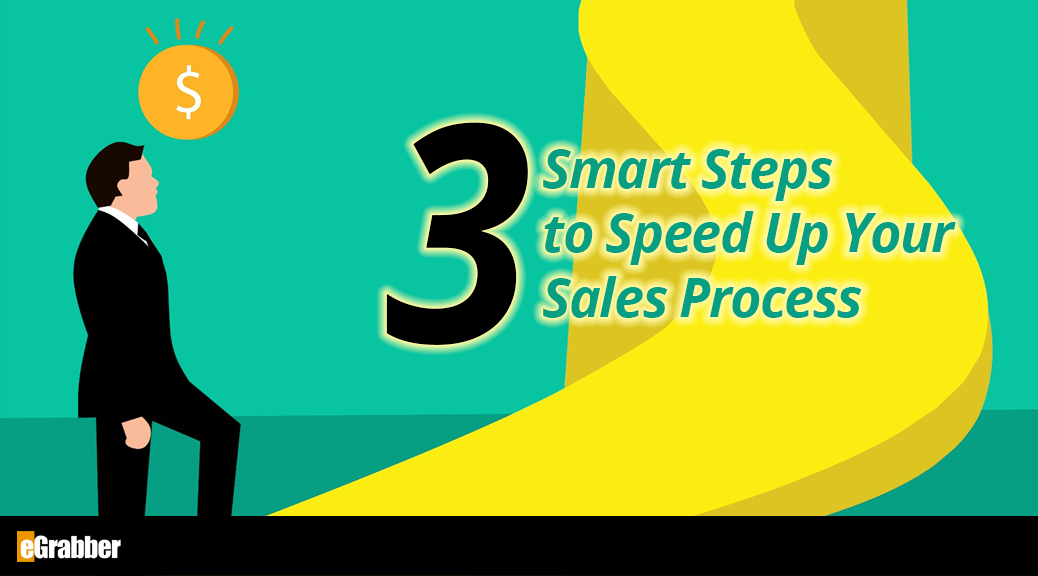 3 Smart Steps to Speed Up Your Sales Process 1