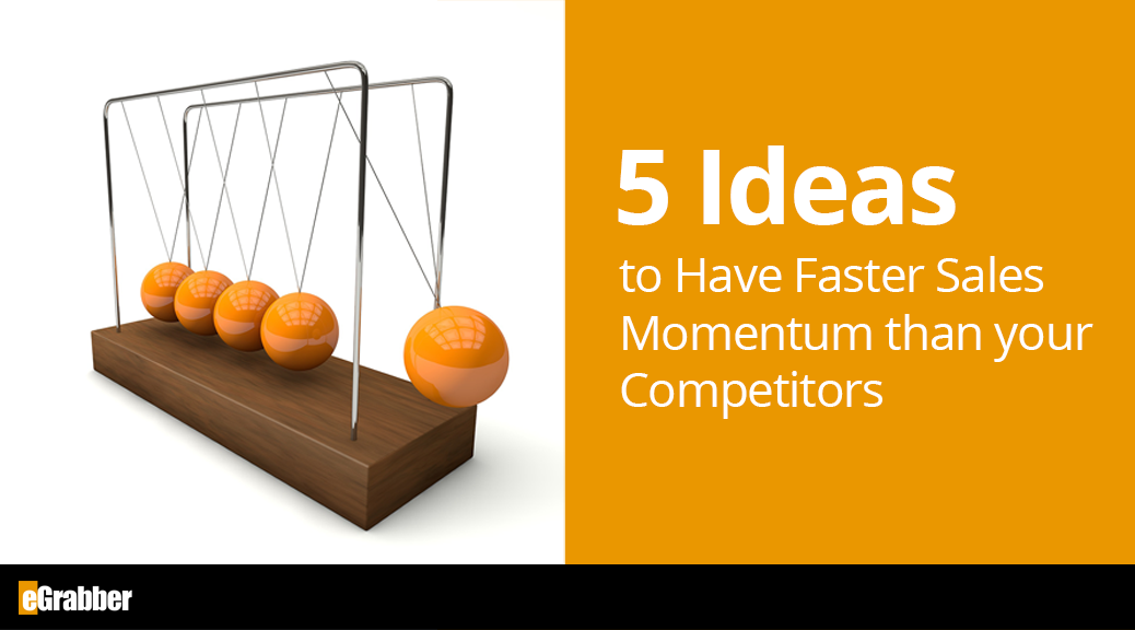 five ideas to have faster sales momentum