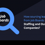 How sourcing Leads from Job Boards Benefit Staffing and Outsourcing Companies? 8