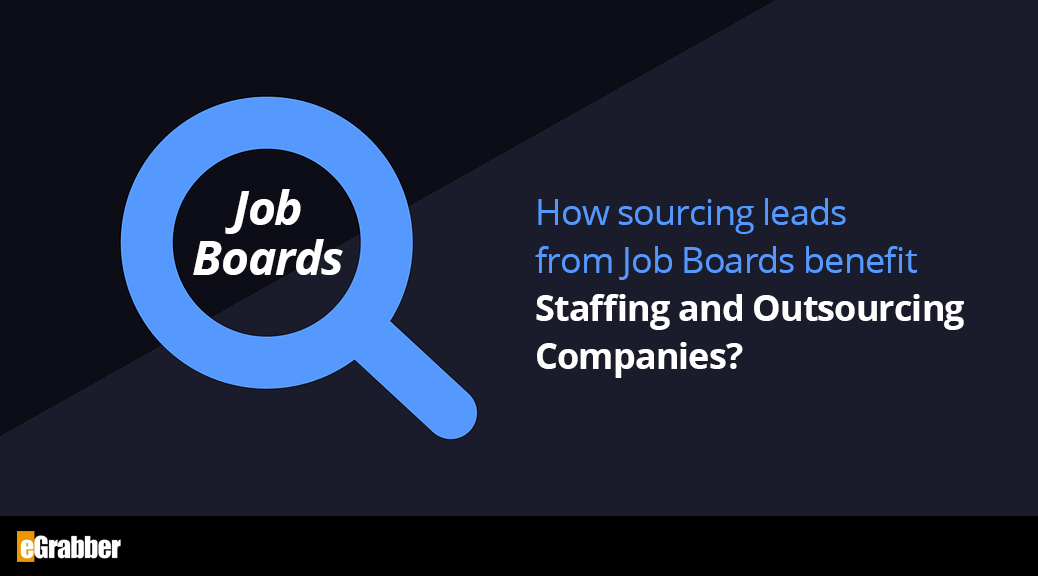 How sourcing leads from Job Boards benefit Staffing and Outsourcing Companies? 2