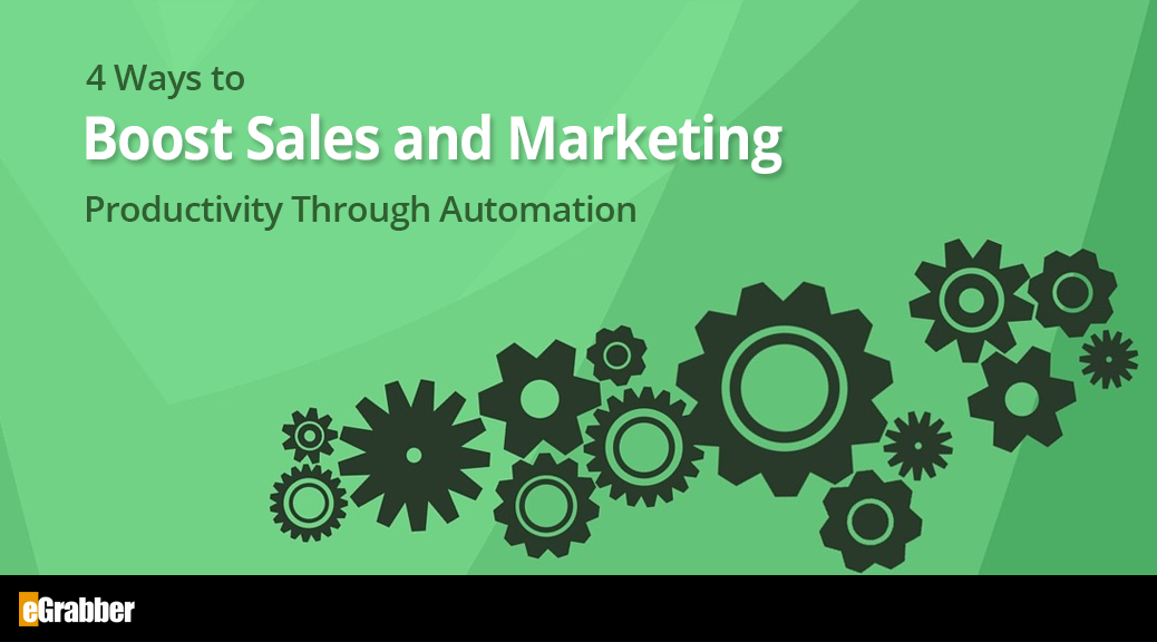 4 Ways to Boost Sales and Marketing Productivity Through Automation 9