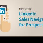 LinkedIn Sales Navigator for Prospecting