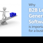 Why B2B Lead Generation Software is important for a business