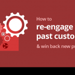 How to Re-Engage your Past Customers and Win Back New Prospects 2