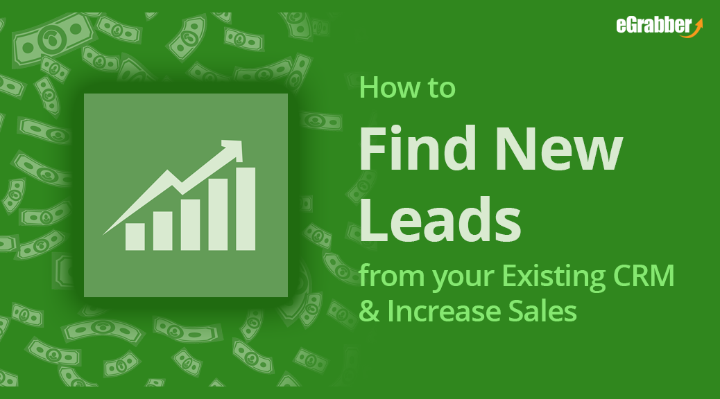 How to Find New Leads from your Existing CRM & Increase Sales 1