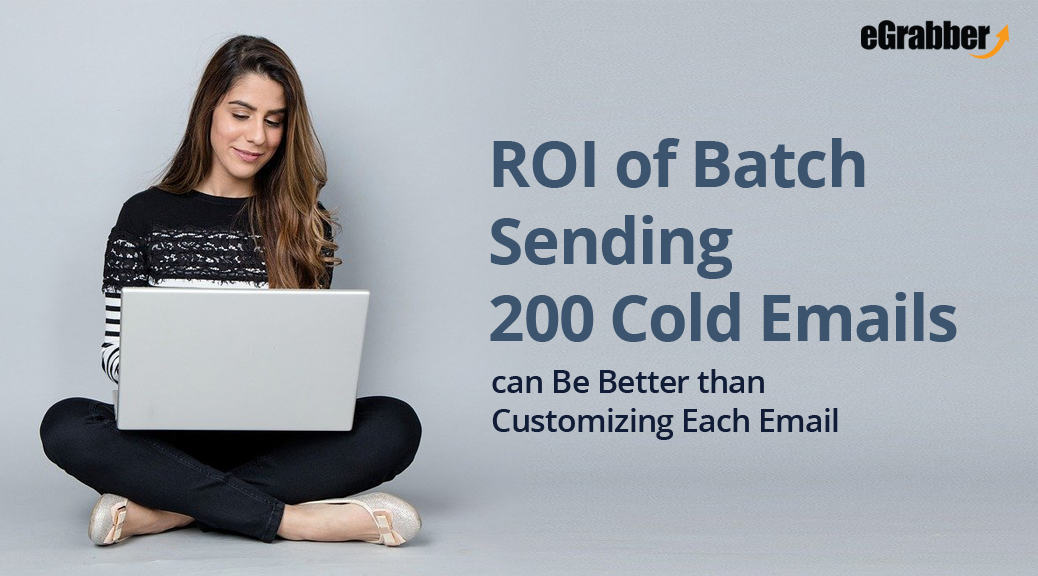 ROI of Batch Sending 200 Cold Emails can Be Better than Customizing Each Email 2