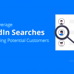 How to Leverage LinkedIn Searches & Stop Losing Potential Customers 15